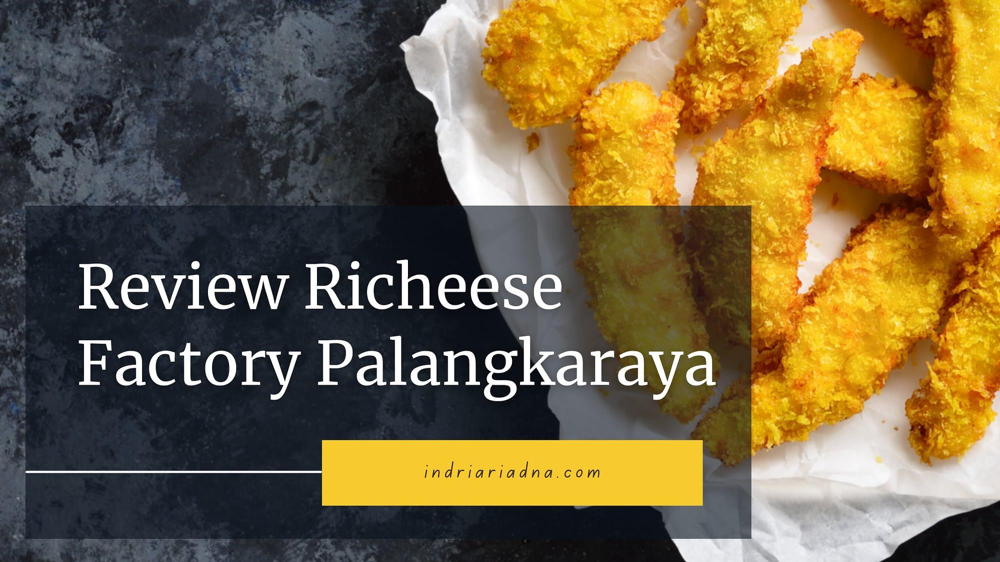 review richeese factory palangkaraya