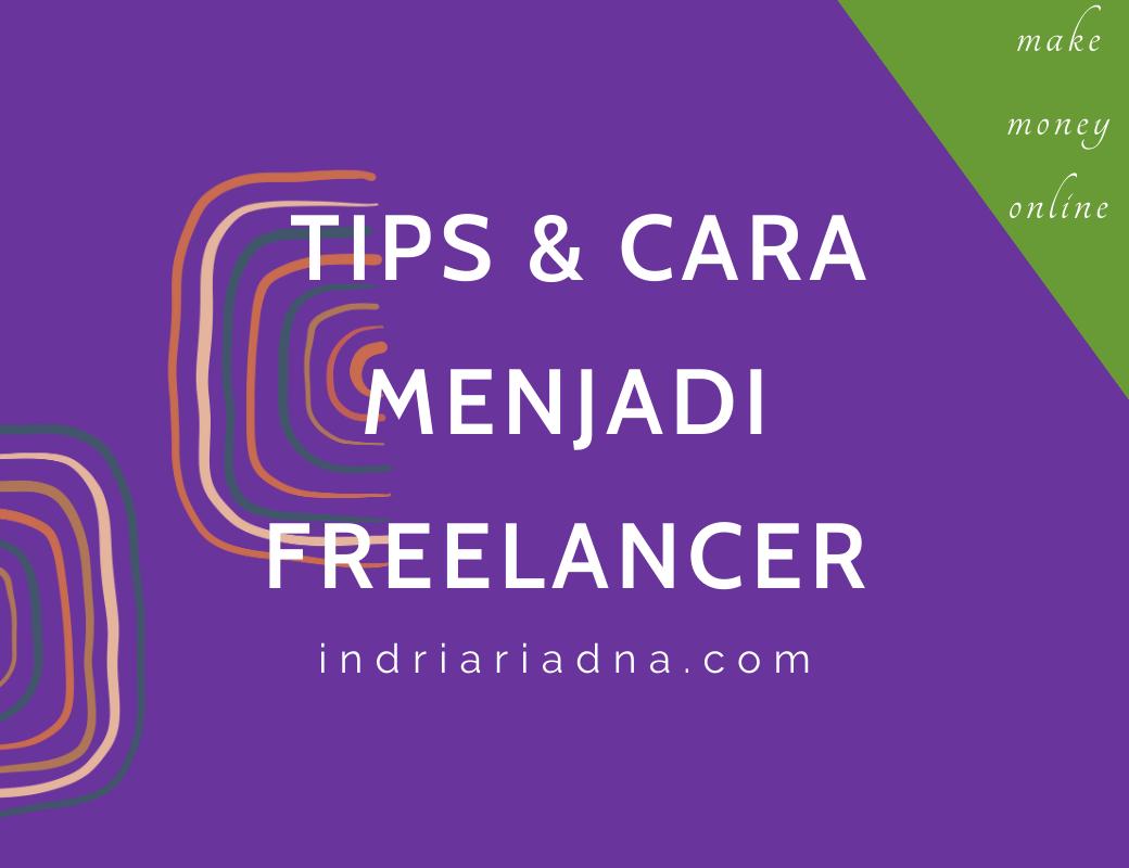 tips dan cara menjadi freelancer