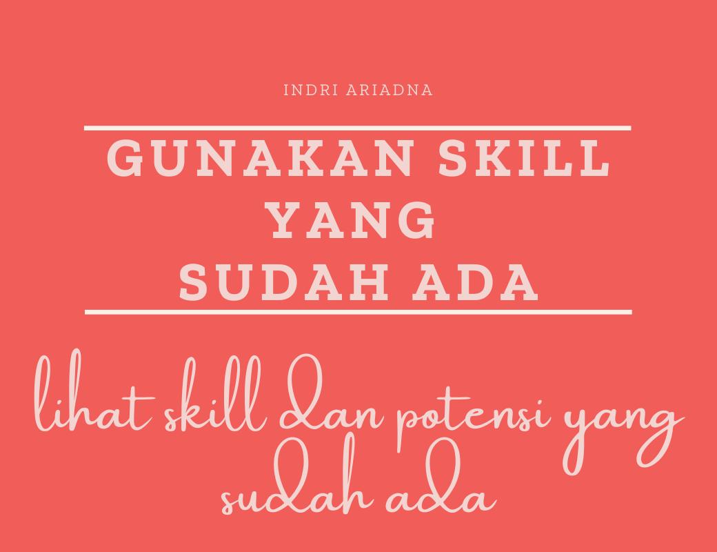skill dan potensi yang sudah ada