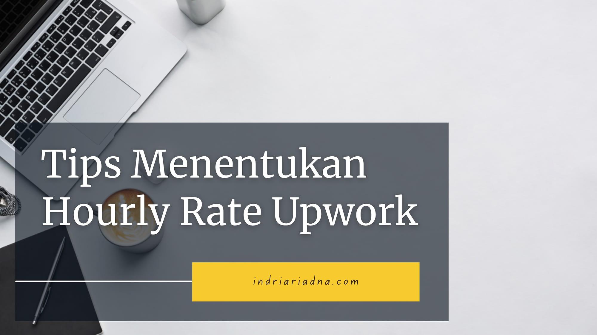 tips menentukan hourly rate upwork
