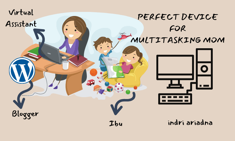 perfect device for multitasking mom
